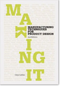 Making It - Manufacturing Techniques for Product Design 2nd edition